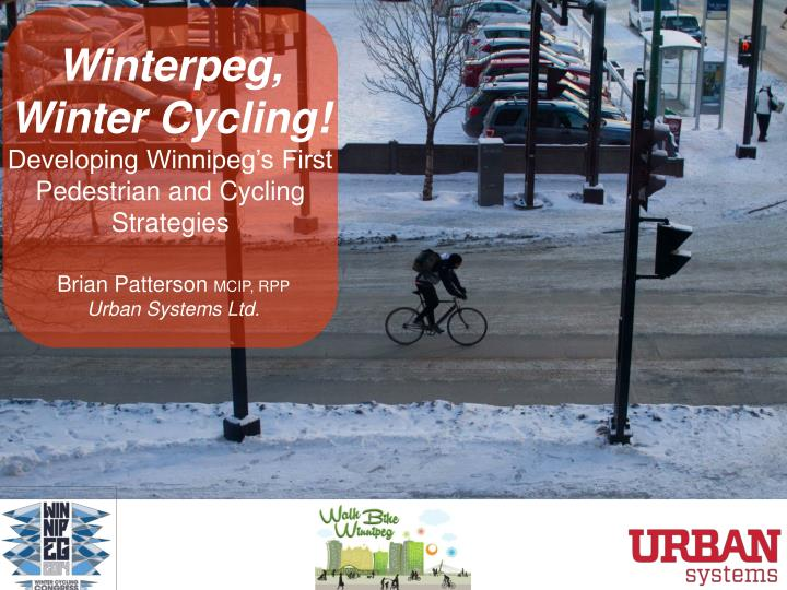 Winterpeg winter cycling developing winnipeg s first pedestrian and cycling strategies