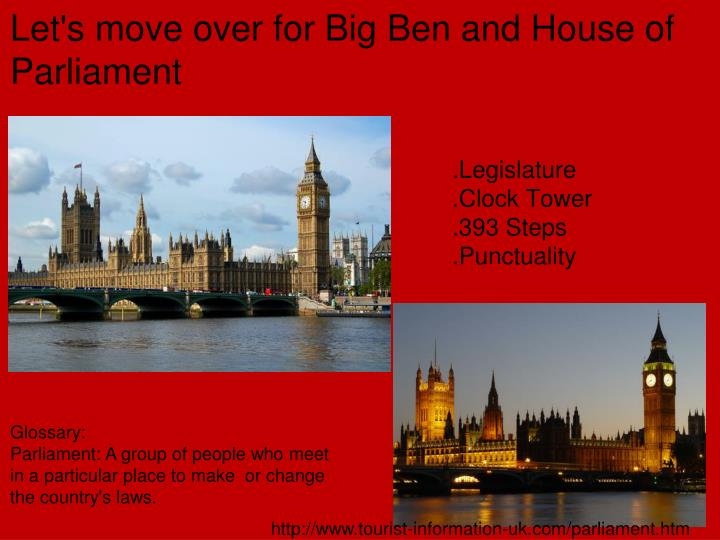 Let's move over for Big Ben and House of Parliament