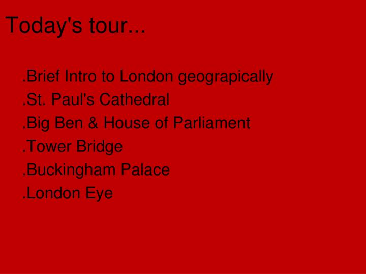 Today's tour...