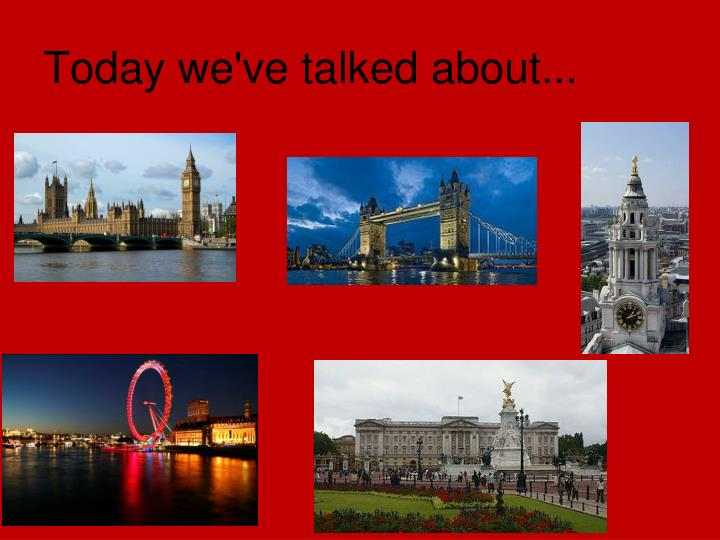 Today we've talked about...