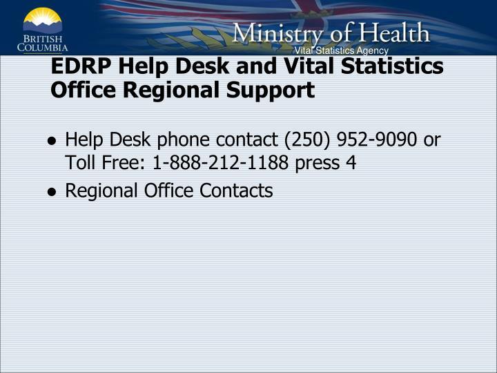 EDRP Help Desk and Vital Statistics Office Regional Support