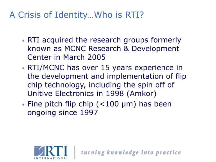 A crisis of identity who is rti