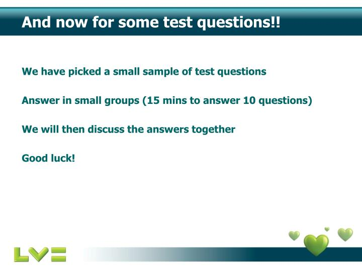 And now for some test questions!!