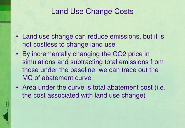Land use change can reduce emissions, but it is not costless to change land use
