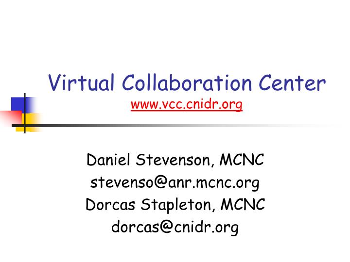 Virtual collaboration center www vcc cnidr org