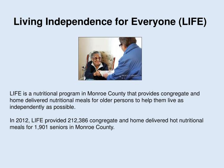 Living Independence for Everyone (LIFE)