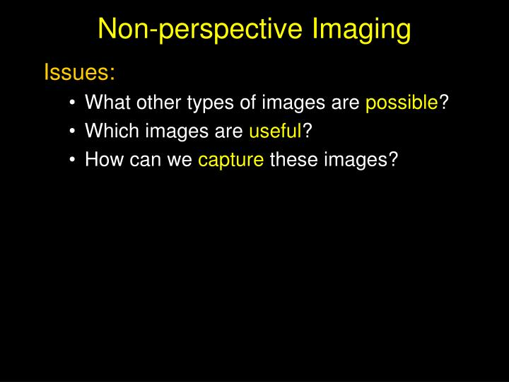 Non-perspective Imaging