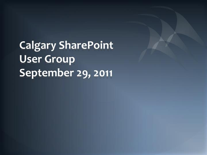 Calgary sharepoint user group september 29 2011