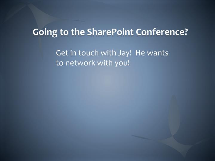 Going to the SharePoint Conference?