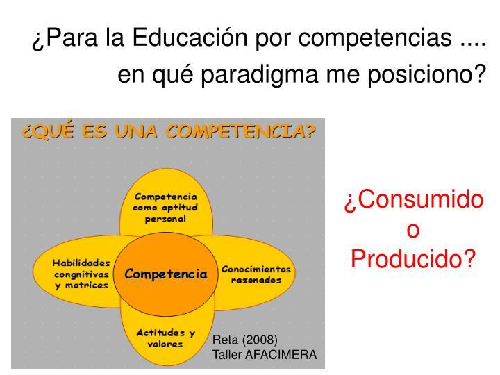 ¿Para la Educación por competencias .... en qué paradigma me posiciono?