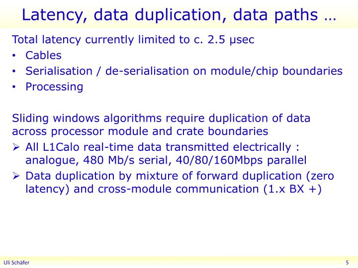 Latency, data duplication, data paths …