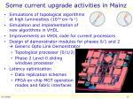 some current upgrade activities in mainz