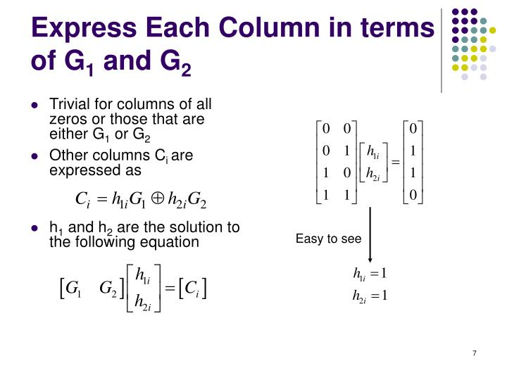 Trivial for columns of all zeros or those that are either G