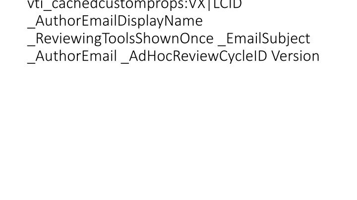 vti_cachedcustomprops:VX|LCID _AuthorEmailDisplayName _ReviewingToolsShownOnce _EmailSubject _AuthorEmail _AdHocReviewCycleID Version