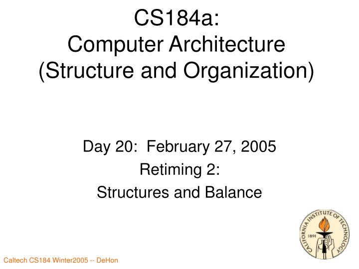 Cs184a computer architecture structure and organization