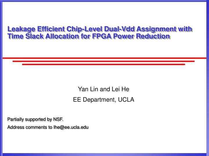 Leakage Efficient Chip-Level Dual-Vdd Assignment with Time Slack Allocation for FPGA Power Reduction