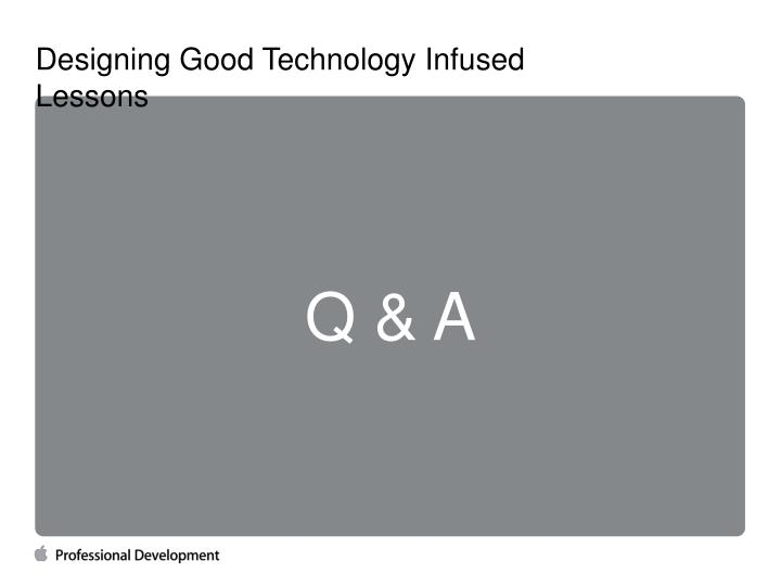 Designing Good Technology Infused Lessons