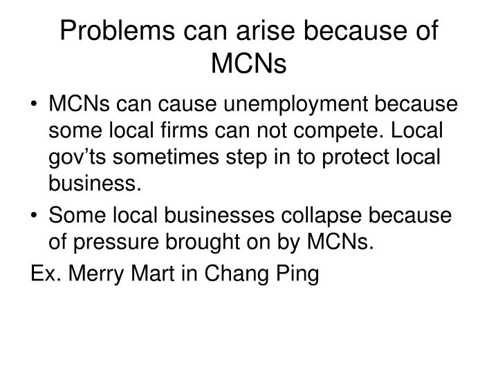 Problems can arise because of MCNs