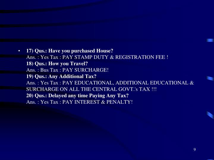 17) Qus.: Have you purchased House?