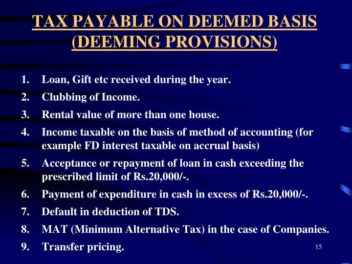 TAX PAYABLE ON DEEMED BASIS (DEEMING PROVISIONS)