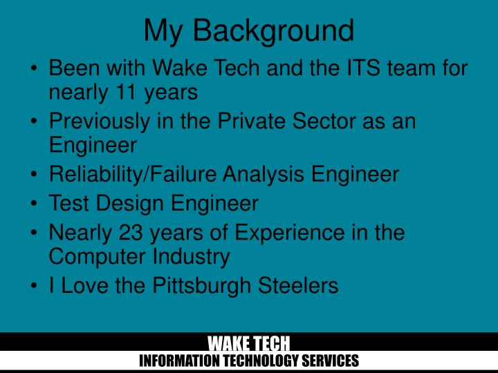 Been with Wake Tech and the ITS team for nearly 11 years