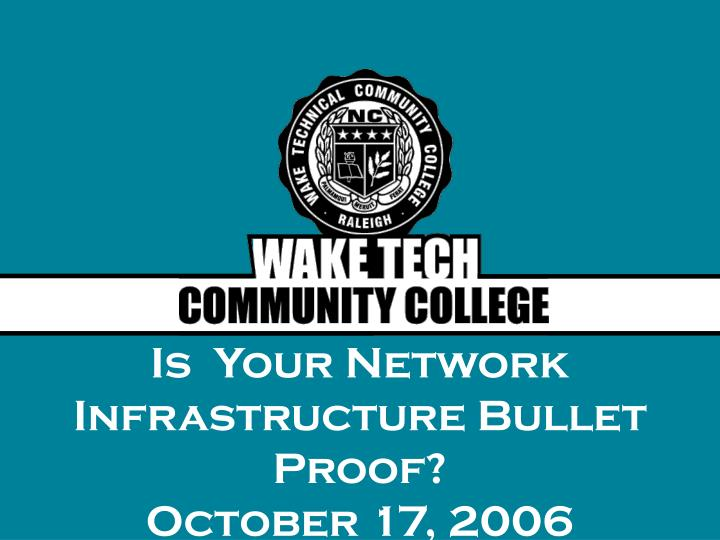 Is  Your Network Infrastructure Bullet Proof?