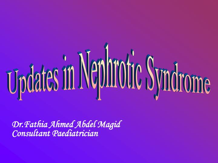 Updates in Nephrotic Syndrome