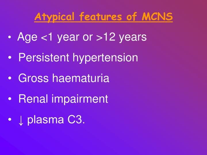 Atypical features of MCNS