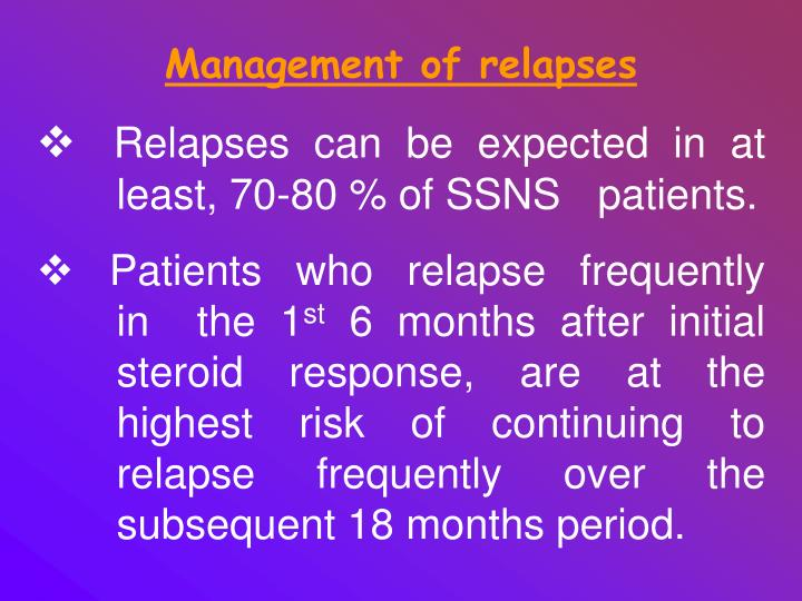 Management of relapses