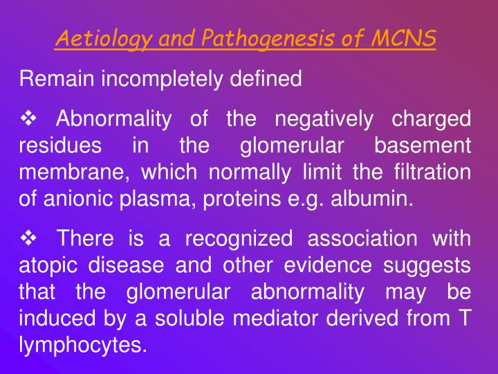 Aetiology and Pathogenesis of MCNS