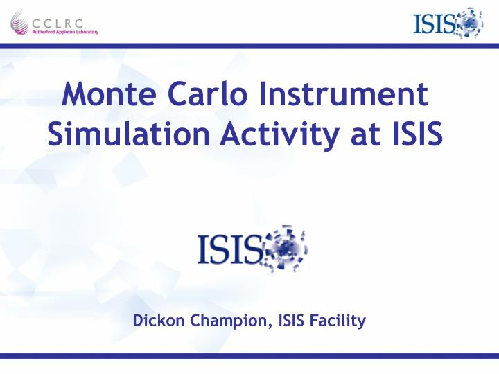 Monte Carlo Instrument Simulation Activity at ISIS