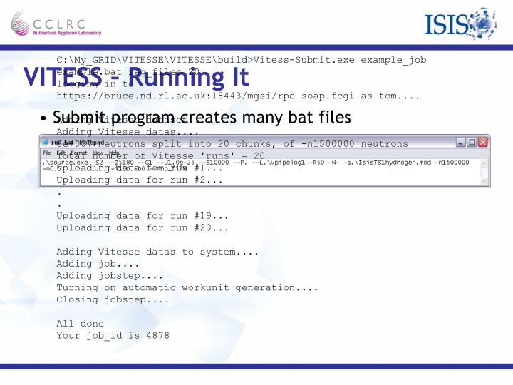 C:\My_GRID\VITESSE\VITESSE\build>Vitess-Submit.exe example_job example.bat req_files 20
