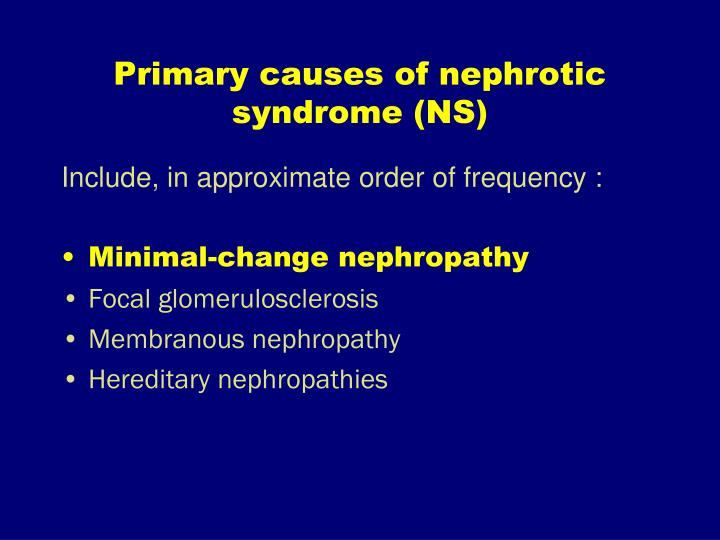 Primary causes of nephrotic syndrome (NS)