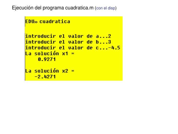 Ejecución del programa cuadratica.m