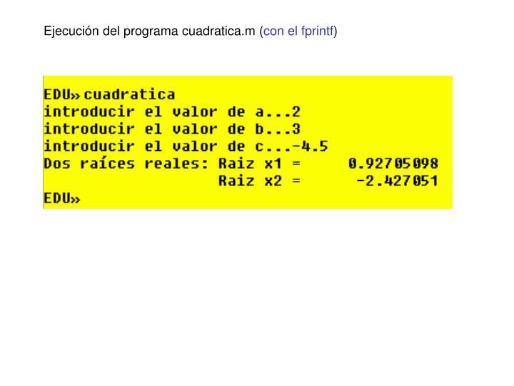Ejecución del programa cuadratica.m (