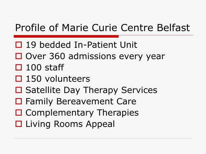 Profile of marie curie centre belfast