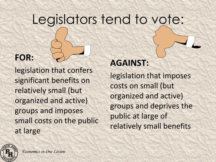 Legislators tend to vote: