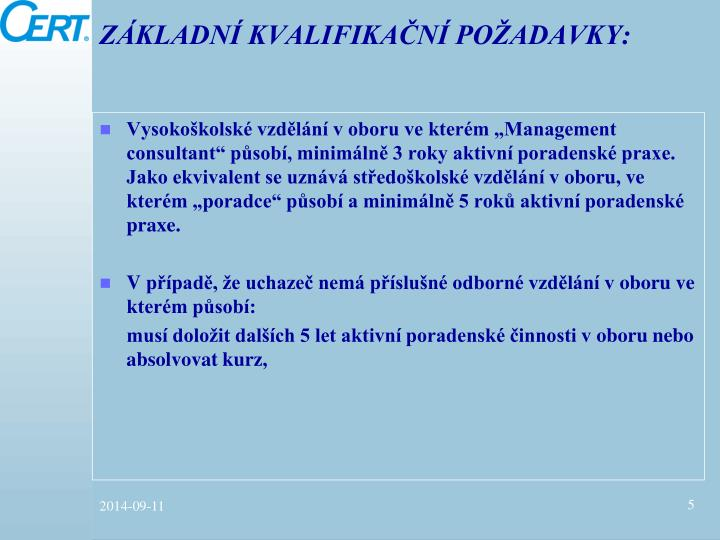 Základní kvalifikační požadavky: