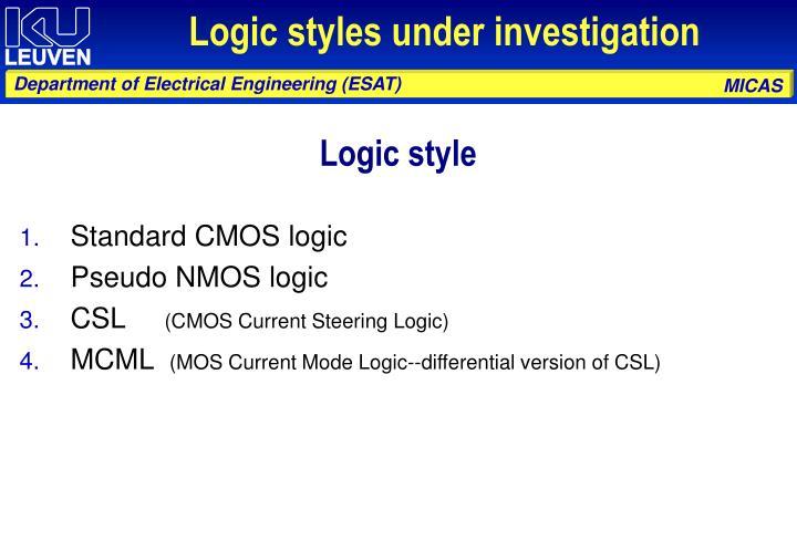 Logic styles under investigation