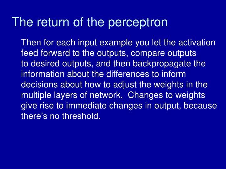 The return of the perceptron