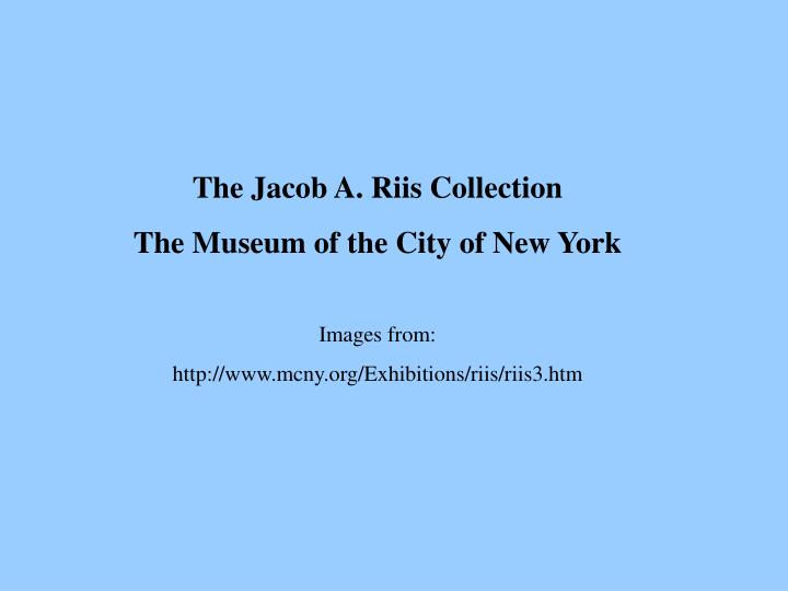 The Jacob A. Riis Collection