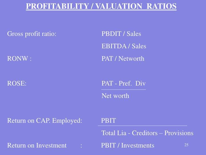 PROFITABILITY / VALUATION  RATIOS