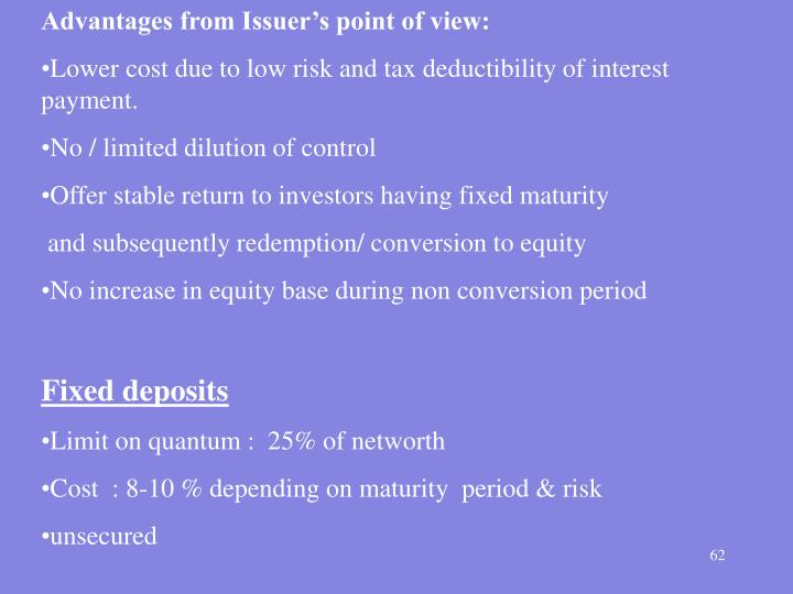 Advantages from Issuer's point of view: