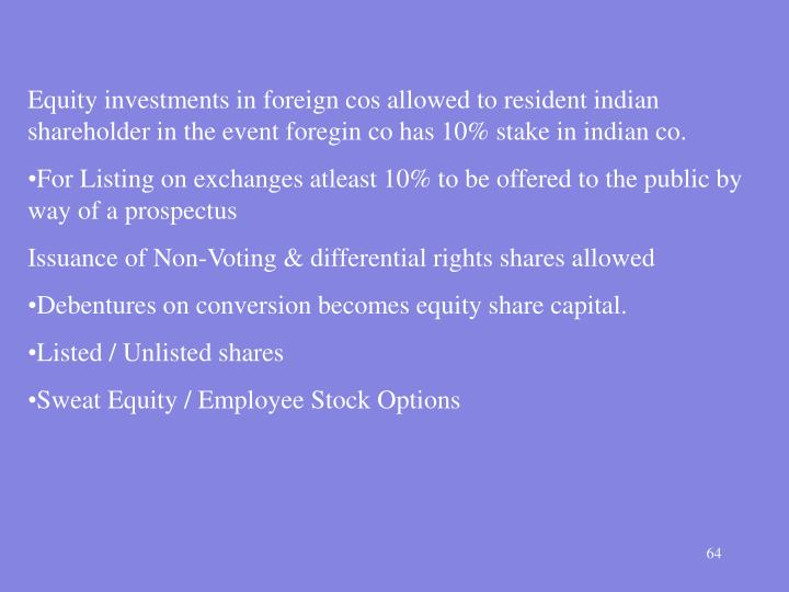 Equity investments in foreign cos allowed to resident indian shareholder in the event foregin co has 10% stake in indian co.