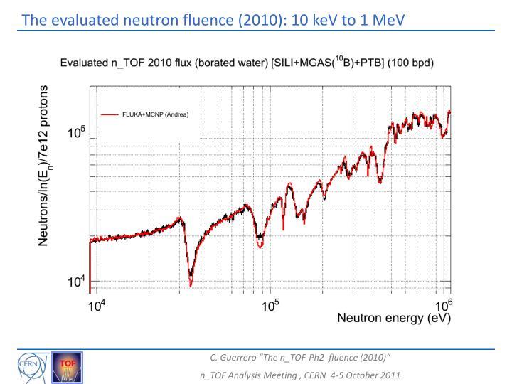 The evaluated neutron fluence (2010): 10