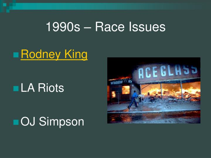 1990s – Race Issues