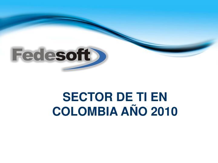 SECTOR DE TI EN COLOMBIA AÑO 2010
