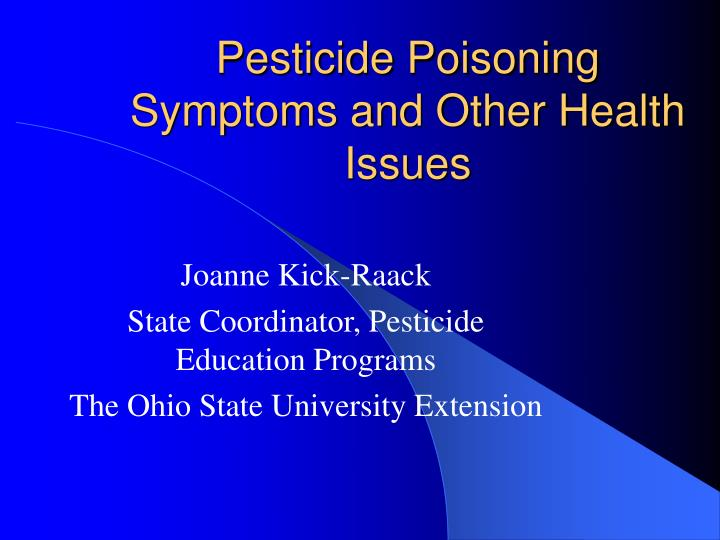 Pesticide Poisoning Symptoms and Other Health Issues
