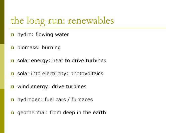 the long run: renewables