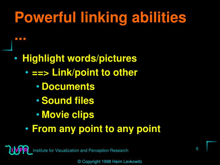 Powerful linking abilities ...